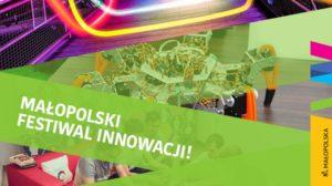 Małopolski Festiwal Innowacji na start