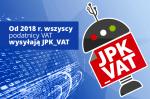 Od 2018 r. wszyscy podatnicy VAT wysyłają JPK_VAT