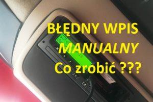 Błędny Wpis Manualny – Jak dokonać poprawy ?